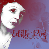 L' Accordéoniste by Edith Piaf