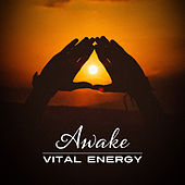 Awake Vital Energy – Buddha Lounge, Spiritual Music, Zen, Meditation, Yoga Music, Bliss, Inner Calmness by The Buddha Lounge Ensemble