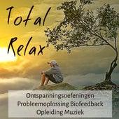 Total Relax - Ontspanningsoefeningen Probleemoplossing Biofeedback Opleiding Muziek met Natuur Instrumentale New Age Geluiden by Various Artists