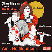 Ain't No Mountain by Offer Nissim
