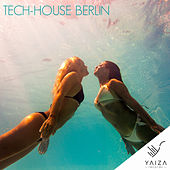 Tech House Berlin by Various Artists