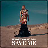 Save Me by Mahmut Orhan