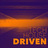 Tech House Driven, Vol. 3 by Various Artists
