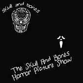 The Skull and Bones Horror Picture Show by Various Artists