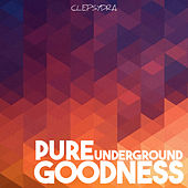 Pure Underground Goodness by Various Artists