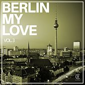 Berlin My Love, Vol. 3 by Various Artists