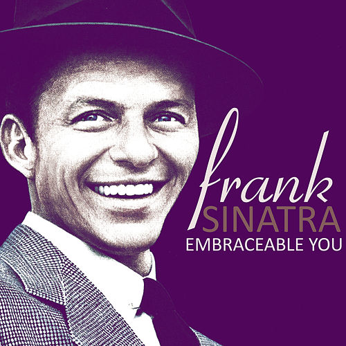 Embraceable You by Frank Sinatra