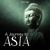 A Journey To Asia: Relaxing Music to Unwind with HQ Nature Sounds by Various Artists