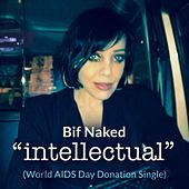 Intellectual - World Aids Day Donation Single by Bif Naked