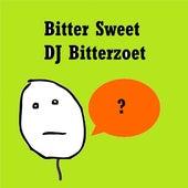 Bitter Sweet van DJ Bitterzoet