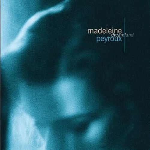 Play & Download Dreamland by Madeleine Peyroux | Napster