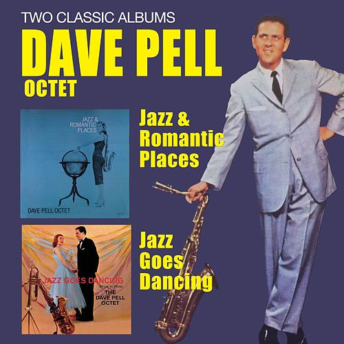 Jazz & Romantic Places + Jazz Goes Dancing by Dave Pell