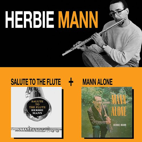 Salute to the Flute + Mann Alone by Herbie Mann
