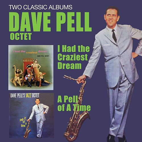 I Had the Craziest Dream + a Pell of a Time by Dave Pell
