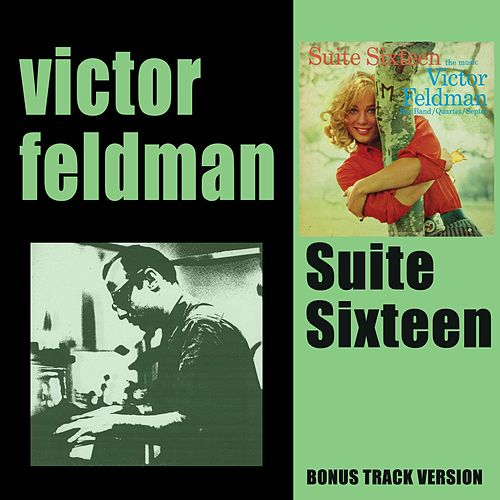 Suite Sixteen (Bonus Track Version) by Victor Feldman