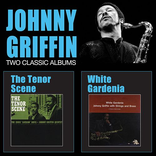 The Tenor Scene + White Gardenia by Johnny Griffin
