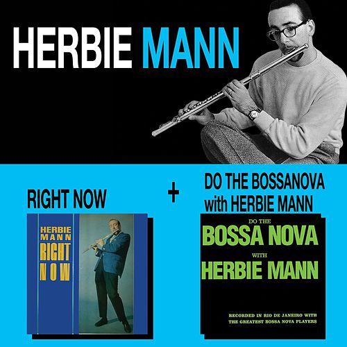 Right Now + Do the Bossa Nova with Herbie Mann by Herbie Mann