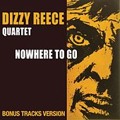 Nowhere to Go (Bonus Track Version) by Dizzy Reece