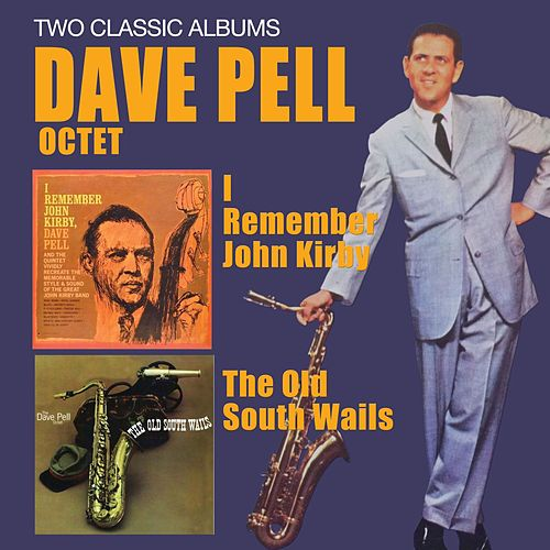 I Remember John Kirby + the Old South Wails by Dave Pell