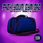Pack Your Gym Bag Sport Music 3 by Various Artists