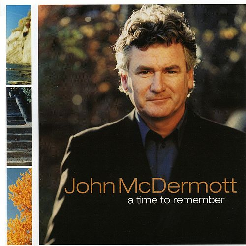 Play & Download A Time to Remember by John McDermott | Napster