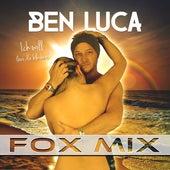 Ich will (bei Dir bleiben) (Fox Mix) von Ben Luca