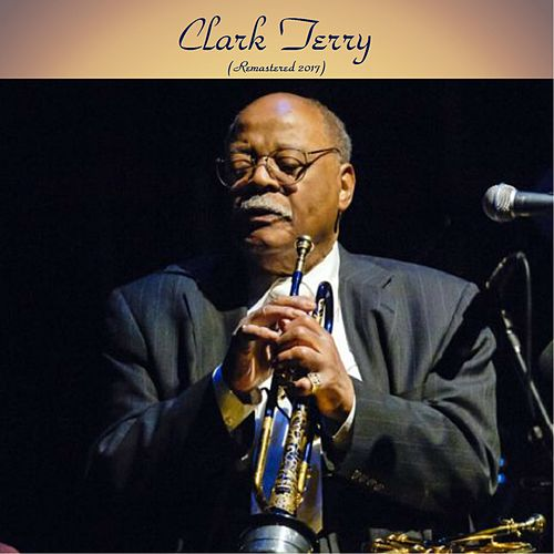 Clark Terry (Remastered 2017) by Clark Terry