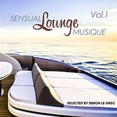 Sensual Lounge Musique Vol.1 (Selected by Simon Le Grec) by Various Artists