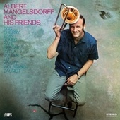 Albert Mangelsdorff and His Friends by Albert Mangelsdorff