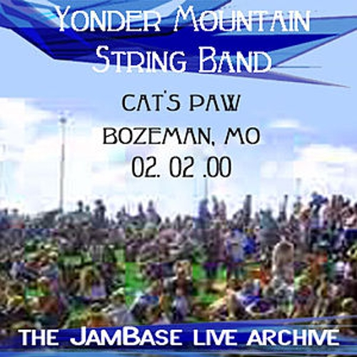 02-02-00 - The Cat's Paw - Bozeman, MO by Yonder Mountain String Band