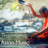 Traditional Asian Music - Oriental Japanese Shamisen, Shakuhachi & Chinese Songs by Traditional Chinese Music Academy