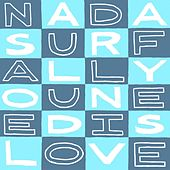 All You Need Is Love von Nada Surf