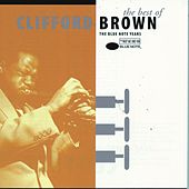 The Best Of Clifford Brown by Clifford Brown
