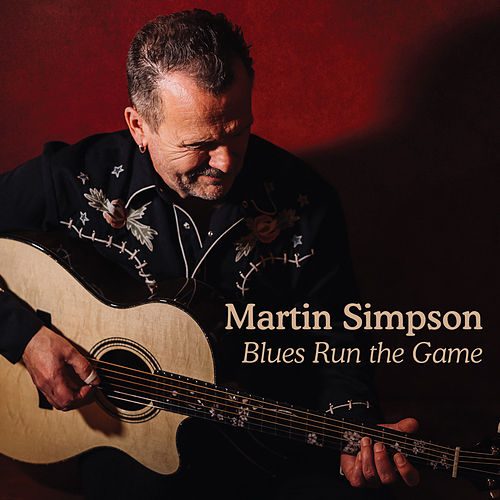 Blues Run the Game by Martin Simpson