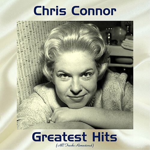 Chris Connor Greatest Hits (Remastered 2017) de Chris Connor