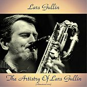 The Artistry of Lars Gullin (Remastered 2017) by Lars Gullin