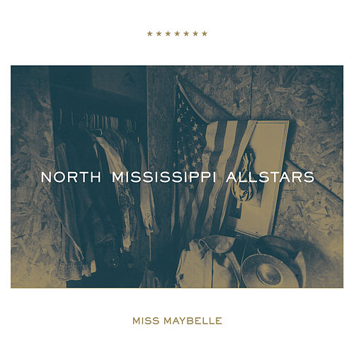 Miss Maybelle by North Mississippi Allstars