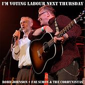 I'm Voting Labour Next Thursday by Robb Johnson