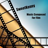 Music Composed for Film by Sweetkenny