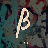 Lmk (Let Me Know) by Beta State