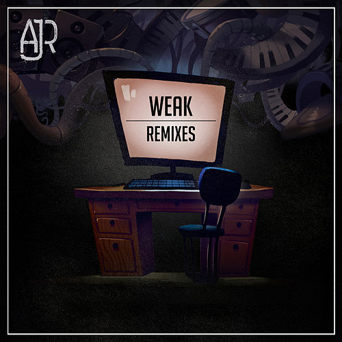 Weak (Remixes) by AJR
