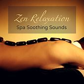 Zen Relaxation – Spa Soothing Sounds by Zen Music Garden