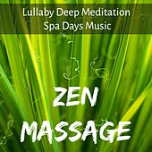 Zen Massage - Lullaby Deep Meditation Spa Days Music for Relax Time Wellness Breaks with Instrumental Nature Soft Sounds by Various Artists