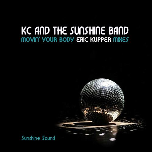 Movin' Your Body (Eric Kupper Mixes) von KC & the Sunshine Band