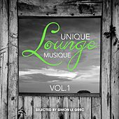 Unique Lounge Musique Vol 1 (Selected by Simon Le Grec) by Various Artists