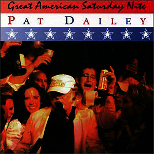 Play & Download Great American Saturday Nite by Pat Dailey | Napster