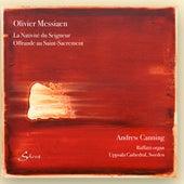 Messiaen: La Nativité du Seigneur & Offrande au Saint-Sacrement by Andrew Canning