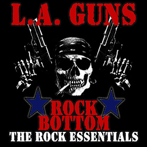 Play & Download Rock Bottom - The Rock Essentials by L.A. Guns | Napster