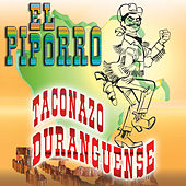 Play & Download Taconazo Duranguense by El Piporro | Napster