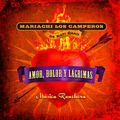 Play & Download Amor, Dolor y Lagrimas: Música Ranchera by Nati Cano's Mariachi Los Camperos | Napster